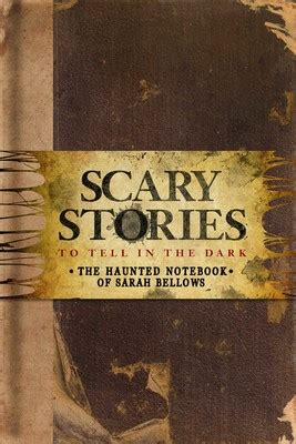 Scary Stories to Tell in the Dark: The Haunted Notebook of